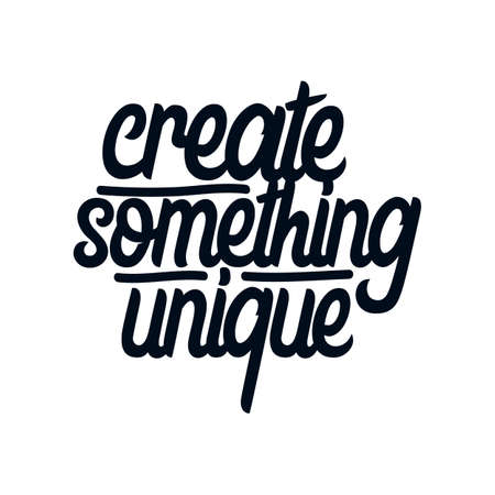 Create something unique. Hand drawn typography poster design. Premium Vector.