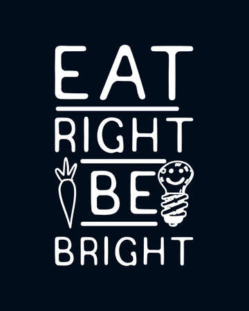 Eat right Be Bright. Hand drawn typography poster design. Premium Vector.
