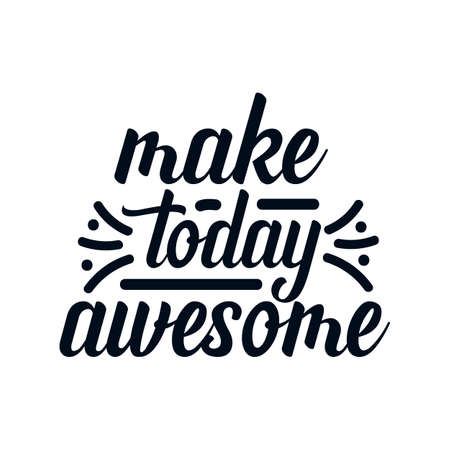 Make today awesome. Hand drawn typography poster design. Premium Vector.