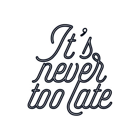 It's never too late. Hand drawn typography poster design. Premium Vector. Vector Illustratie