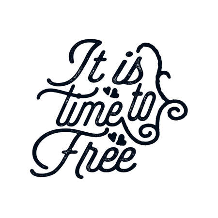 It's time to free. Hand drawn typography poster design. Premium Vector. 免版税图像 - 157562514