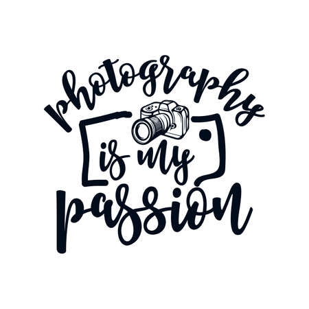 Photography is my passion. Hand drawn typography poster design. Premium Vector.