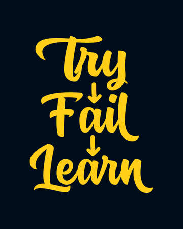 Try learn fail. Hand drawn typography poster design. Premium Vector.