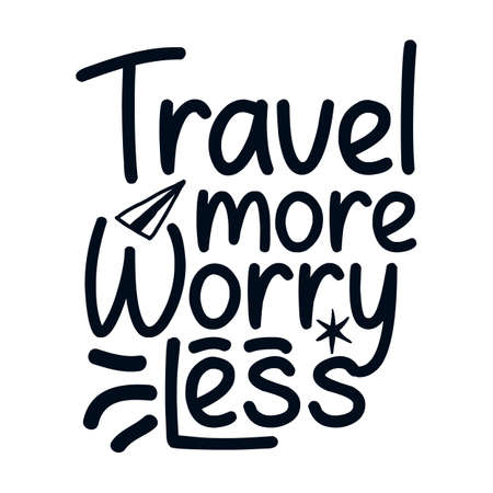 Travel more worry less. Hand drawn typography poster design. Premium Vector.