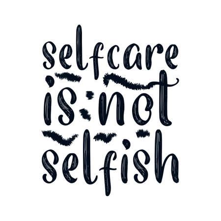 Selfcare is not selfish. Hand drawn typography poster design. Premium Vector. Ilustração