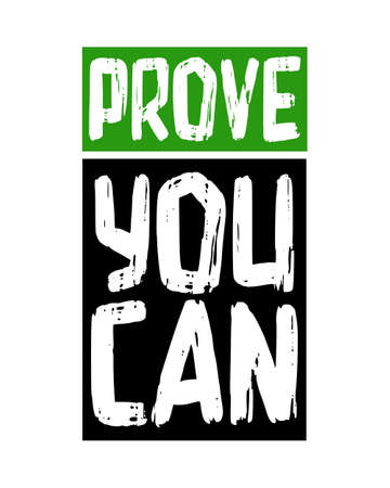 Prove you Can. Hand drawn typography poster design. Premium Vector.