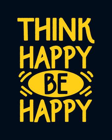 Think happy be happy. Hand drawn typography poster design. Premium Vector.