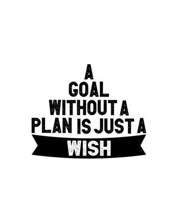 a goal without a plan is just a wish. Hand drawn typography poster design. Premium Vector.