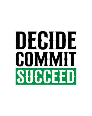 decide commit succeed. Hand drawn typography poster design. Premium Vector.