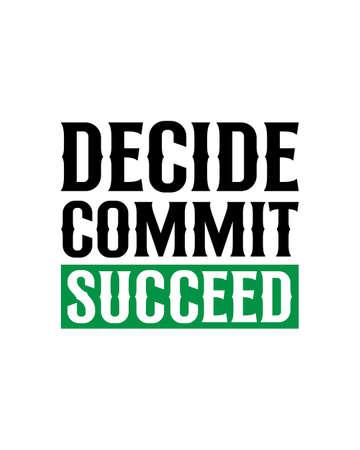 decide commit succeed. Hand drawn typography poster design. Premium Vector.