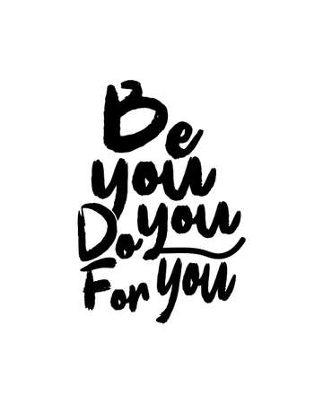 be you do you for you. Hand drawn typography poster design. Premium Vector.