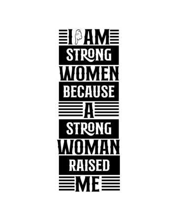 i am strong woman because a strong woman raised me. Hand drawn typography poster design. Premium Vector.