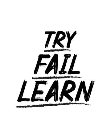 try fail learn. Hand drawn typography poster design. Premium Vector.