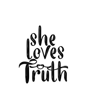 she loves truth. Hand drawn typography poster design. Premium Vector.