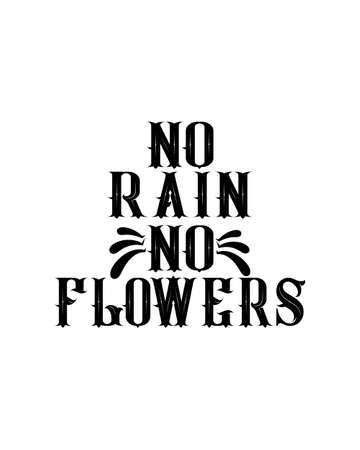 no rain no flowers. Hand drawn typography poster design. Premium Vector.