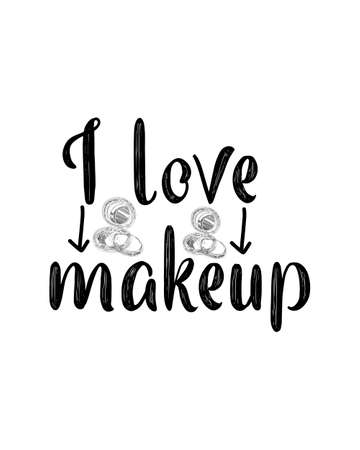 I love makeup.Hand drawn typography poster design. Premium Vector.