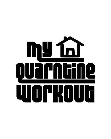 my qurantine workout. Hand drawn typography poster design. Premium Vector. 向量圖像