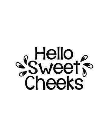 hello sweet cheeks. Hand drawn typography poster design. Premium Vector. Ilustración de vector