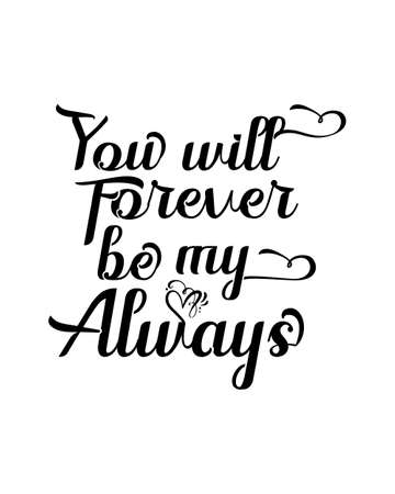 you will forever be my always. Hand drawn typography poster design. Premium Vector.