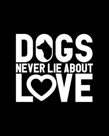 Dogs never lie about love.Hand drawn typography poster design. Premium Vector. 矢量图像
