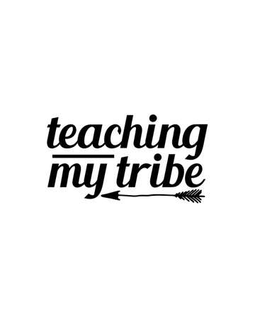 Teaching my tribe.Hand drawn typography poster design. Premium Vector.