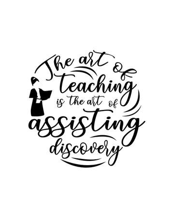 the art of teaching is the art of assisting discovery.Hand drawn typography poster design. Premium Vector.