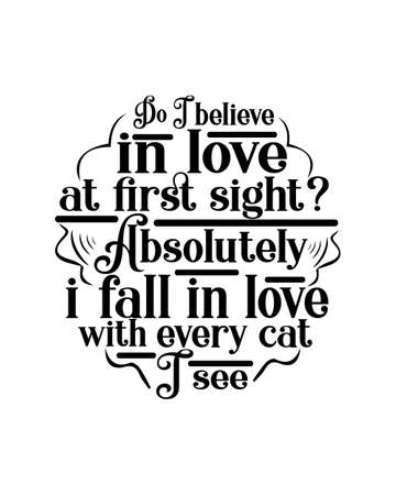 Do I believe in love at first sight Absolutely I fall in love with every cat I see. Hand drawn typography poster design. Premium Vector.
