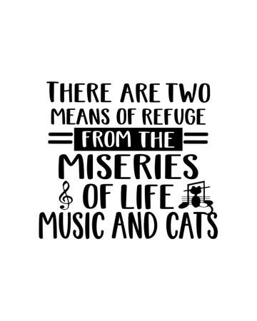 There are two means of refuge from the miseries of life music and cats. Hand drawn typography poster design. Premium Vector.