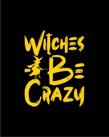 Witches Be Crazy. Hand drawn typography poster design. Premium Vector.