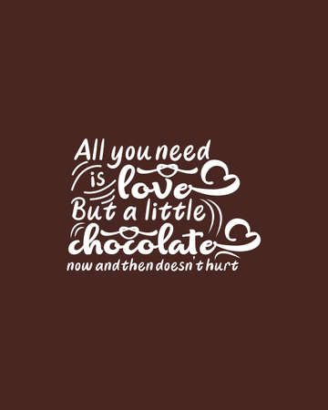 All you need is love but a little chocolate now and then dosent hurt.Hand drawn typography poster design. Premium Vector. Ilustração Vetorial