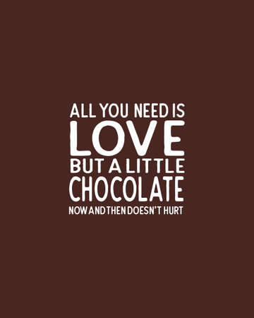 All you need is love but a little chocolate now and then dosent hurt.Hand drawn typography poster design. Premium Vector.