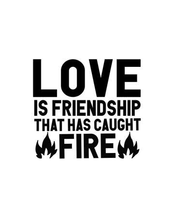 Love is friendship that has caught fire.Hand drawn typography poster design. Premium Vector.