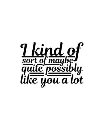I kind of short of maybe quite possibly like you a lot.Hand drawn typography poster design. Premium Vector. 矢量图像
