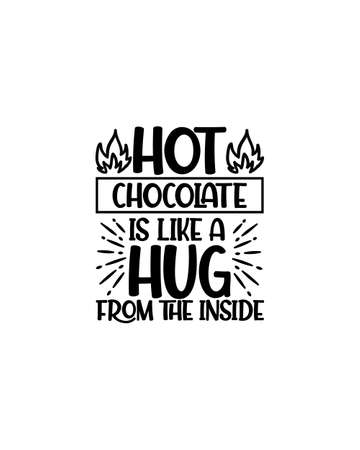 Hot chocolate is like a hug from the inside.Hand drawn typography poster design. Premium Vector.