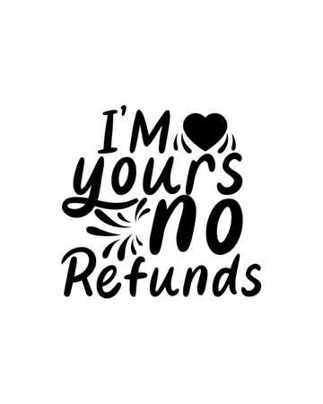 I am your no refunds.Hand drawn typography poster design. Premium Vector.