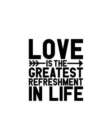 Love is the greatest refreshment in life.Hand drawn typography poster design. Premium Vector. 矢量图像