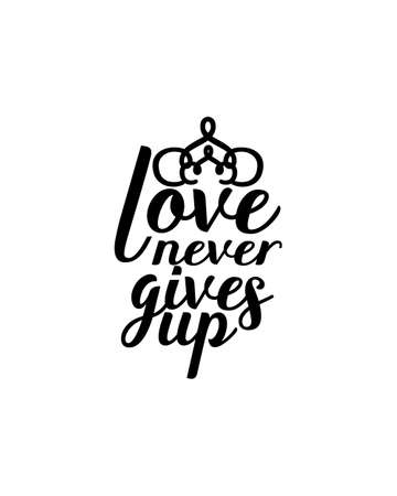 Love never gives up.Hand drawn typography poster design. Premium Vector. 矢量图像
