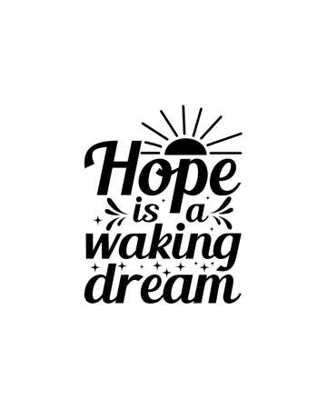 Hope is a waking dream.Hand drawn typography poster design. Premium Vector. 矢量图像