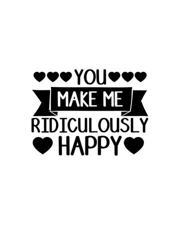 You make me ridiculously happy.Hand drawn typography poster design. Premium Vector.