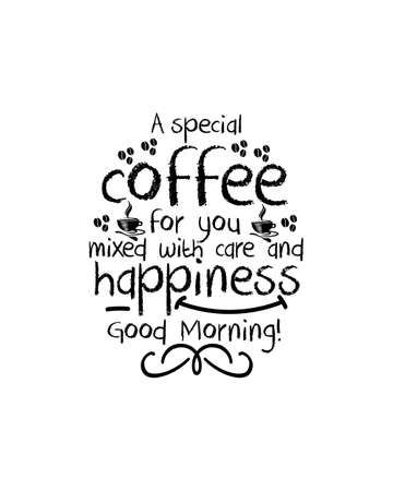 A special coffee for you mixed with care and happiness good morning. Hand drawn typography poster design. Premium Vector.