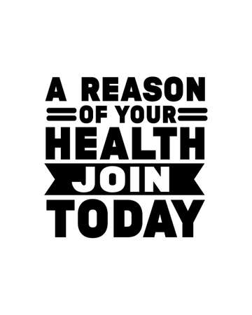 A reason of your health join today. Hand drawn typography poster design. Premium Vector.