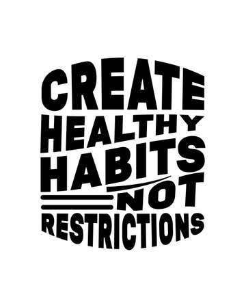 Create healthy habits not restrictions. Hand drawn typography poster design. Premium Vector.