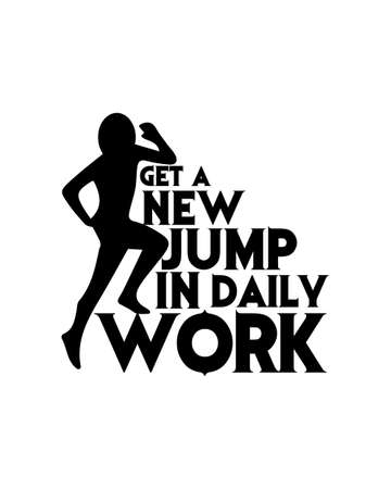 Get a new jump in daily work. Hand drawn typography poster design. Premium Vector.
