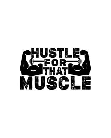Hustle for that muscle. Hand drawn typography poster design. Premium Vector.