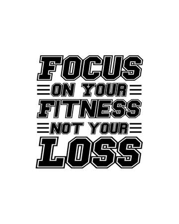Focus on your fitness not your loss. Hand drawn typography poster design. Premium Vector. 矢量图像