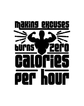 Making excuses burns zero calories per hour. Hand drawn typography poster design. Premium Vector.