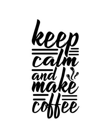 keep calm and make coffee. Hand drawn typography poster design. Premium Vector.