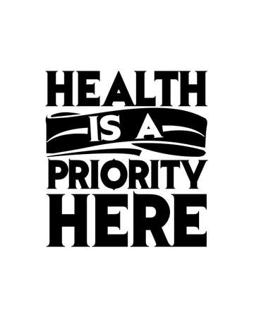 Health is a priority here. Hand drawn typography poster design. Premium Vector.