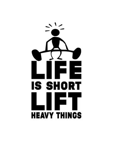 Life is short lift heavy things. Hand drawn typography poster design. Premium Vector. 矢量图像