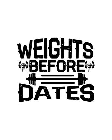 Weights before dates. Hand drawn typography poster design. Premium Vector.